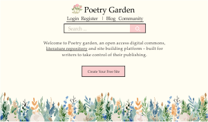 Poetry Garden – an open access literature repository and site building platform, for writers to control their publishing